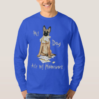 My Malinois Ate My Homework T-Shirt