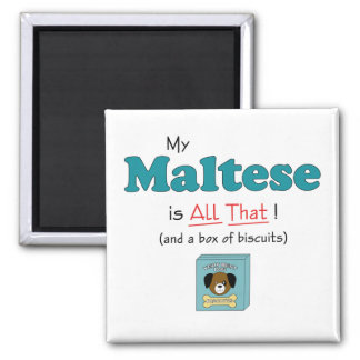My Maltese is All That Refrigerator Magnet