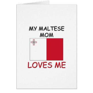 My Maltese Mom Loves Me Greeting Card