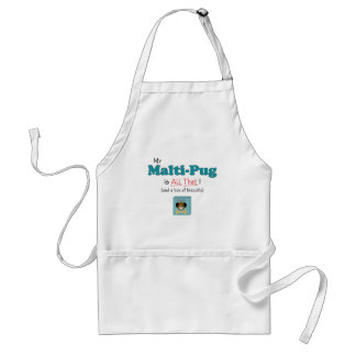My Malti-Pug is All That! Adult Apron
