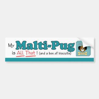 My Malti-Pug is All That! Bumper Sticker