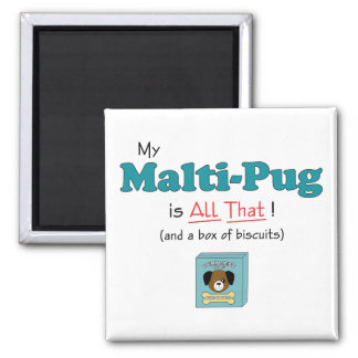 My Malti-Pug is All That! Magnet