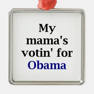 My Mama's Votin' for Obama Metal Ornament