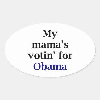 My Mama's Votin' for Obama Oval Sticker