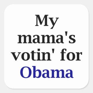 My Mama's Votin' for Obama Square Sticker