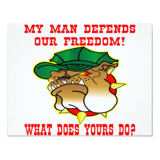 My Man Defends Our Freedom What Does Yours Do Card