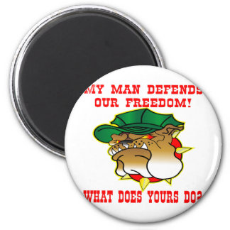 My Man Defends Our Freedom What Does Yours Do Magnet
