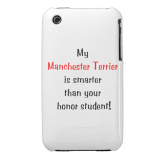 My Manchester Terrier is smarter... iPhone 3 Case