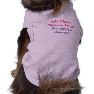 My MasterDeserves A Cure!, Fibromyalgia-Pet Tee