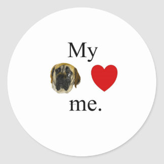My mastif loves me round sticker