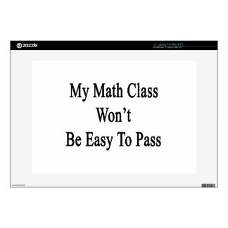 """My Math Class Won't Be Easy To Pass Decals For 15"""" Laptops"""