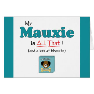 My Mauxie is All That! Greeting Cards