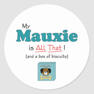 My Mauxie is All That! Stickers