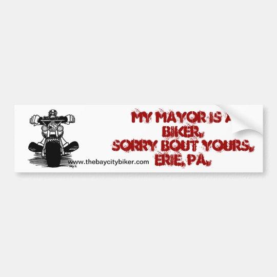 MY MAYOR IS A BIKER. BUMPER STICKER