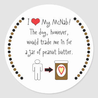 My McNab Loves Peanut Butter Classic Round Sticker