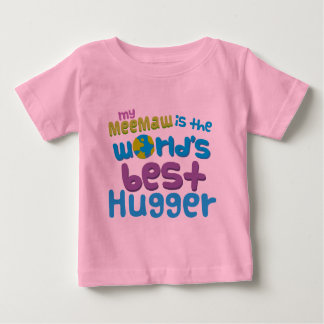 My Meemaw is the Best Hugger in the World Baby T-Shirt