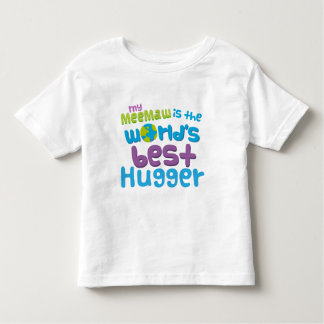 My Meemaw is the Best Hugger in the World Shirts