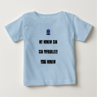 My MeMaw Can Defibrilliate your MeMaw Baby T-Shirt