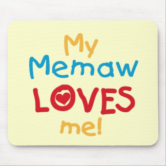 My Memaw Loves Me T-shirts and Gifts Mouse Pad