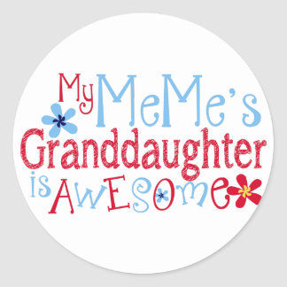 My MeMe's Granddaughter Is Awesome Classic Round Sticker