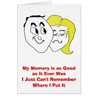 My Memory is as Good as It Ever Was Greeting Card