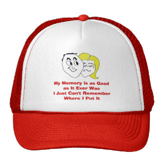 My Memory is as Good as It Ever Was Trucker Hat