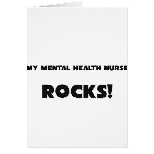 MY Mental Health Nurse ROCKS! Card