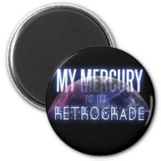 My Mercury is in Retrograde Magnet