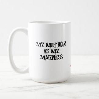 """My method is my madness"" coffee mug"