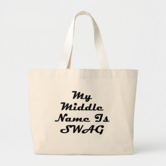 My Middle Name Is Swag Large Tote Bag