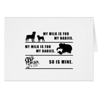 my milk is for my babies card