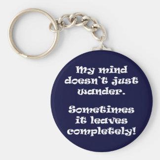 My mind doesn't just wander. basic round button keychain