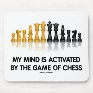 My Mind Is Activated By The Game Of Chess Mouse Pad