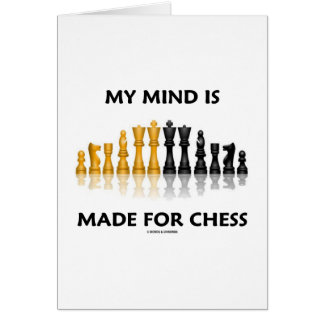 My Mind Is Made For Chess (Reflective Chess Set) Greeting Card
