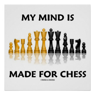 My Mind Is Made For Chess (Reflective Chess Set) Poster
