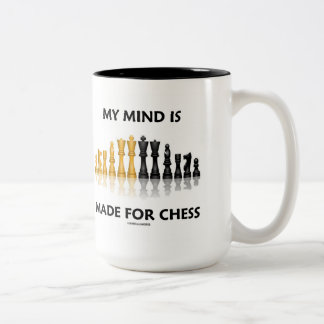 My Mind Is Made For Chess (Reflective Chess Set) Two-Tone Coffee Mug