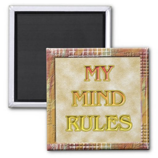 My Mind Rules Magnet