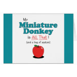 My Miniature Donkey is All That! Funny Donkey Card