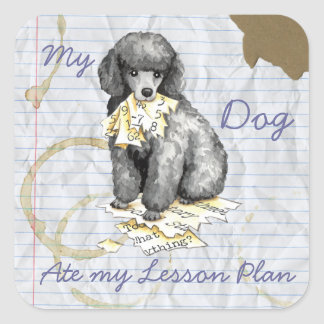 My Miniature Poodle Ate My Lesson Plan Square Sticker