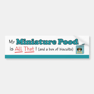 My Miniature Poodle is All That! Bumper Sticker