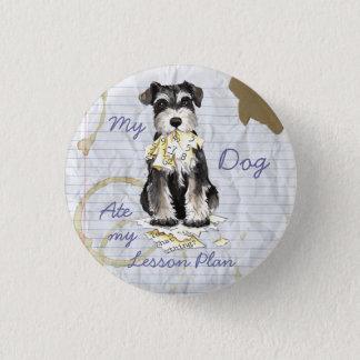 My Miniature Schnauzer Ate My Lesson Plan Pinback Button