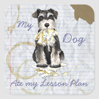 My Miniature Schnauzer Ate My Lesson Plan Square Sticker