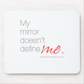 My Mirror Doesn't Define Me Mouse Pad
