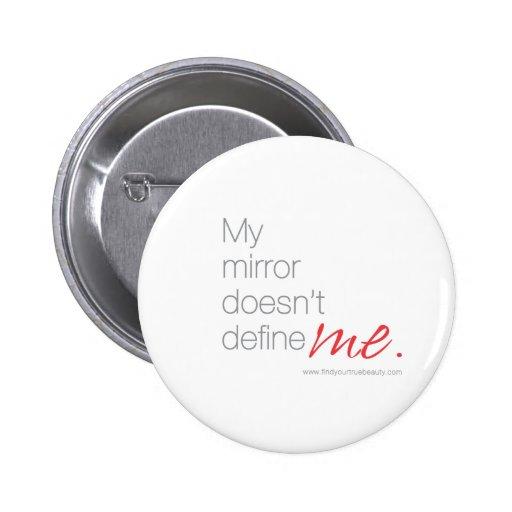 My mirror doesn 39 t define me pinback button zazzle for Mirror definition