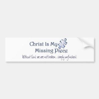 My Missing Piece Religious Bumper Sticker