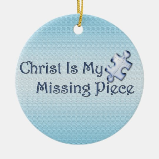My Missing Piece Religious Ceramic Ornament