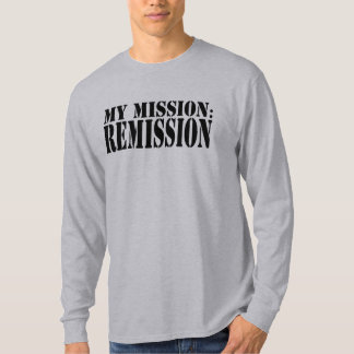 My Mission: Remission Long Sleeve T T-Shirt