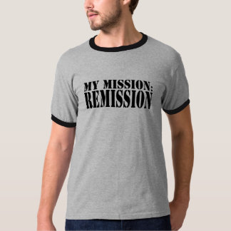 MY MISSION: REMISSION Ringer T-Shirt