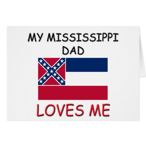 My MISSISSIPPI DAD Loves Me Card
