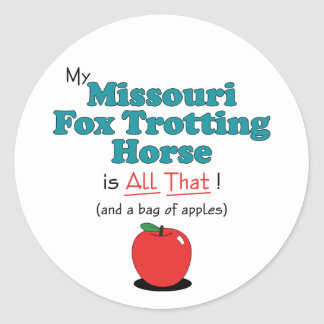 My Missouri Fox Trotting Horse is All That! Stickers